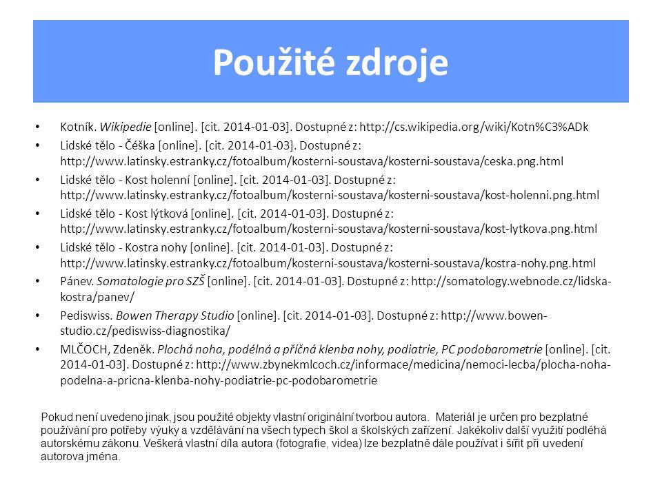 Použité zdroje Kotník. Wikipedie [online]. [cit. 2014-01-03]. Dostupné z: http://cs.wikipedia.org/wiki/Kotn%C3%ADk.